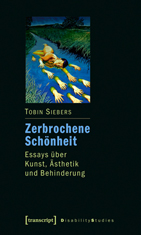 Tobin Siebers: Zerbrochene Schönheit